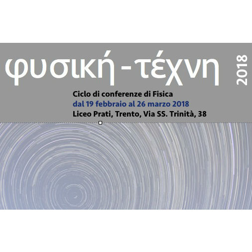 Fisica e Techne - Conferenze 2018